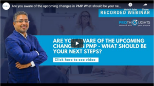 Are you aware of upcoming changes in PMP® – What should be your next steps?