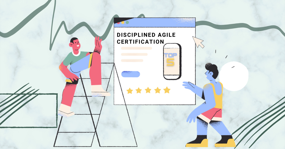 Top 5 Reasons to Enroll for Disciplined Agile Certification