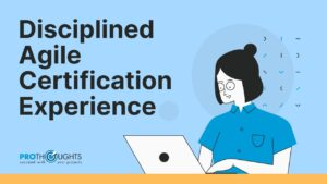 Our Initial Experiences with Disciplined Agile Certification Training