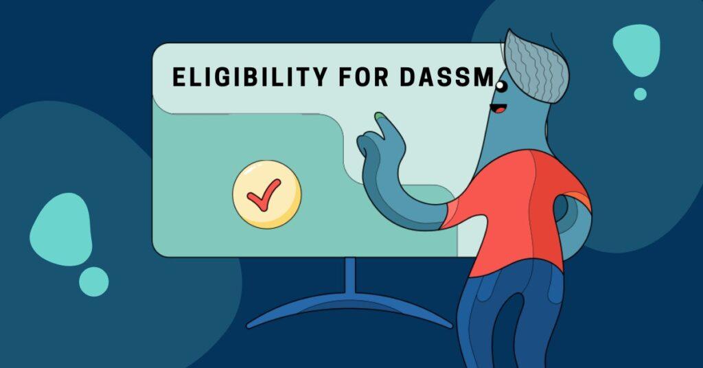 Check eligibility for DASSM