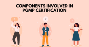 Major Components Involved in PgMP Certification